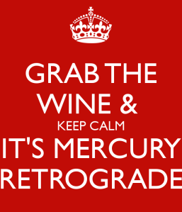 grab-the-wine-keep-calm-it-s-mercury-retrograde